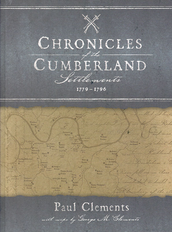 Chronicles of the Cumberland Settlements by Paul Clements