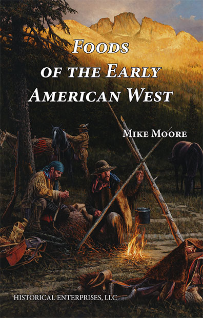 Foods of the Early American West by Mike Moore